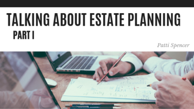 Talking Estate Planning 1 - Patti Spencer