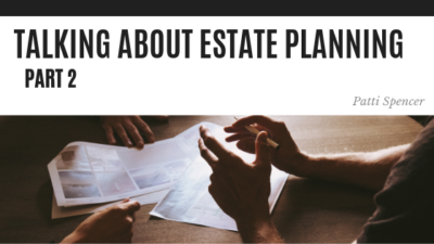 Talking Estate Planning 2 - Patti Spencer