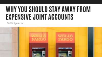 Why You Should Stay Away from Joint Accounts - Patti Spencer