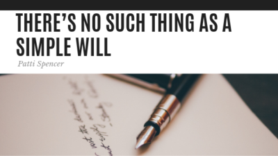 There's No Such Thing as a Simple Will - Patti Spencer
